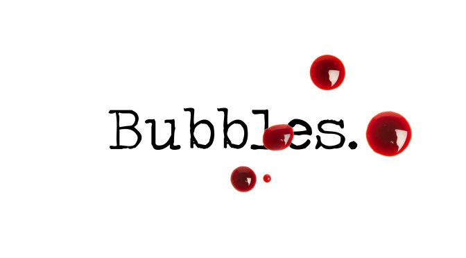 Day 107 – Bubbles – Short Story