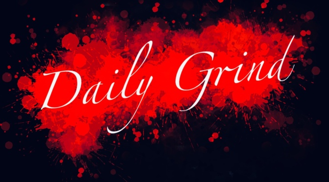 11 (ELEVEN) Stages Of Hell – Daily Grind